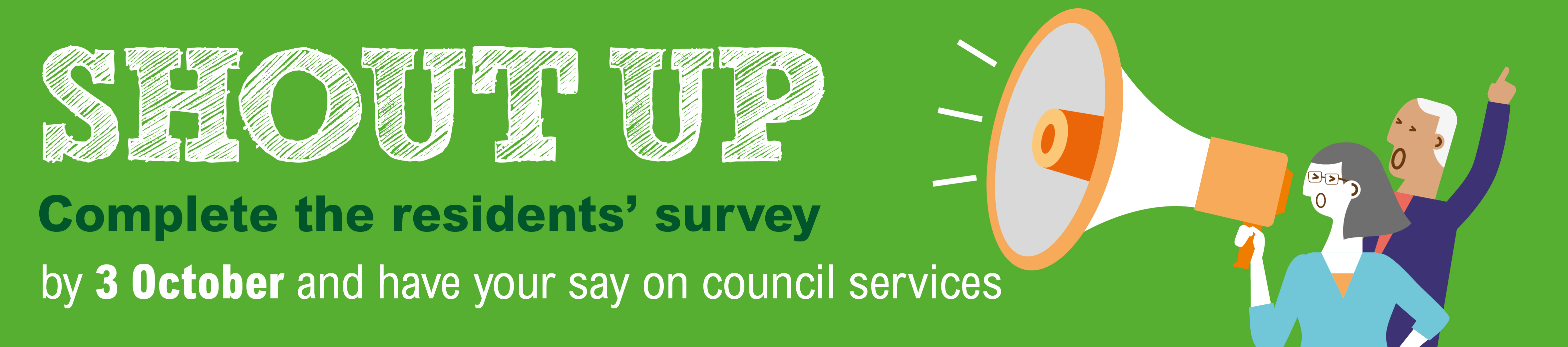 Shout up: Complete the resident's survey by 3 October