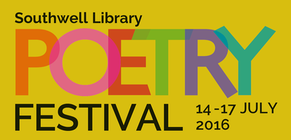 Southwell Library Poetry Festival: 14 to 17 July 2016